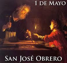 ¡Feliz día del trabajador! ¡San José obrero, ruega por nosotros!